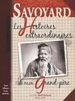 Savoyard, Histoires Extraordinaires de Mon Grand Père