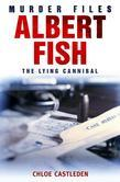 Albert Fish: The Lying Cannibal
