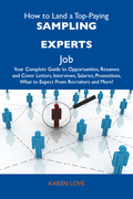 How to Land a Top-Paying Sampling experts Job: Your Complete Guide to Opportunities, Resumes and Cover Letters, Interviews, Salaries, Promotions, What