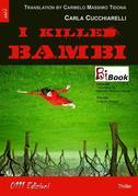 I killed Bambi