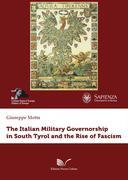 The Italian Military Governorship in South Tyrol and the Rise of Fascism