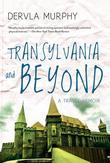 Transylvania and Beyond
