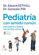 Pediatría con sentido común para padres con sentido común