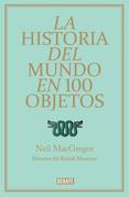 Neil MacGregor - La historia del mundo en 100 objetos