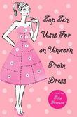 Top Ten Uses for an Unworn Prom Dress