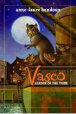 Vasco, Leader of the Tribe