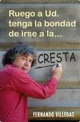 RUEGO A USTED TENGA LA BONDAD DE IRSE... (BOLSILLO)