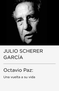 Octavio Paz: una vuelta a su vida