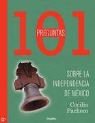 101 preguntas de la Independencia de México