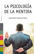José María Martínez Selva - La psicología de la mentira
