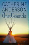 Catherine Anderson - Amor comanche