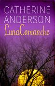 Catherine Anderson - Luna comanche