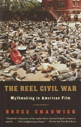The Reel Civil War: Mythmaking in American Film