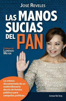 Las manos sucias del PAN (Edic. revisada)