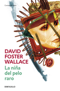 David Foster Wallace - La niña del pelo raro