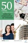 50 cosas que debes saber sobre las cooperativas de viviendas