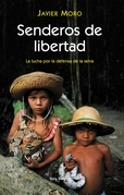 Javier Moro - Senderos de libertad