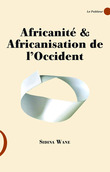 Africanité & Africanisation de l'Occident