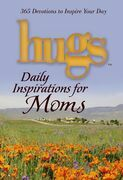 Hugs Daily Inspirations for Moms: 365 Devotions to  Inspire Your Day