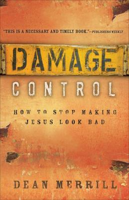 Damage Control: How to Stop Making Jesus Look Bad