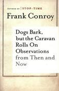 Dogs Bark, but the Caravan Rolls On: Observations Then and Now