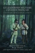 Le leadership militaire canadien francais: Continuite, Efficacite, et Loyaute