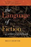 The Language of Fiction: A Writer's Stylebook
