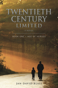 Twentieth Century Limited Book One - Age of Heroes