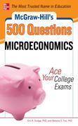 McGraw-Hill's 500 Microeconomics Questions: Ace Your College Exams: 3 Reading Tests + 3 Writing Tests + 3 Mathematics Tests