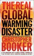 The Real Global Warming Disaster: Is the obsession with &#146;climate change&#146; turning out to be the most costly scientific blunder in history?