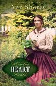 When the Heart Heals: A Novel