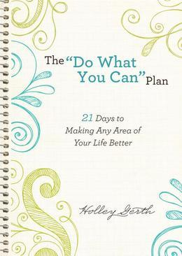 """Do What You Can"" Plan, The: 21 Days to Making Any Area of Your Life Better"