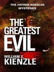 The Greatest Evil: The Father Koesler Mysteries: Book 20