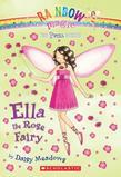 Petal Fairies #7: Ella the Rose Fairy: A Rainbow Magic Book