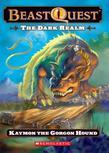 Beast Quest #16: The Dark Realm: Keymon the Gorgon Hound: Kaymon The Gorgon Hound