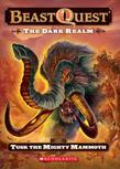 Beast Quest #17: The Dark Realm: Tusk the Mighty Mammoth: Tusk The Mighty Mammoth