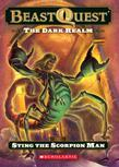 Beast Quest #18: The Dark Realm: Sting the Scorpion Man: Sting The Scorpion Man