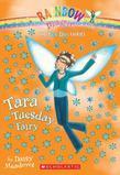 Fun Day Fairies #2: Tara the Tuesday Fairy: A Rainbow Magic Book