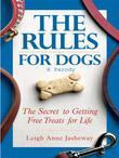 Rules for Dogs: The Secret to Getting Free Treats for Life