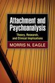 Attachment and Psychoanalysis: Theory, Research, and Clinical Implications