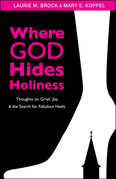Where God Hides Holiness: Thoughts on Grief, Joy, and the Search for Fabulous Heels