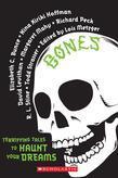Bones: Terrifying Tales to Haunt Your Dreams: Terrifying Tales to Haunt Your Dreams