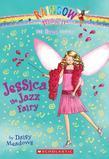 Dance Fairies #5: Jessica the Jazz Fairy: A Rainbow Magic Book