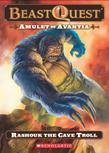 Beast Quest #21: Amulet of Avantia: Rashouk the Cave Troll: Rashouk the Cave Troll