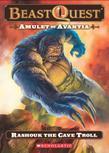 Beast Quest #21: Amulet of Avantia: Rashouk the Cave Troll: Rashouk the Cave Troll