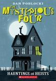 The Mysterious Four #1: Hauntings and Heists