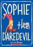 Sophie #6: Sophie the Daredevil
