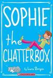 Sophie #3: Sophie the Chatterbox