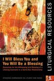 """Liturgical Resources I: """"I Will Bless You, and You Will Be a Blessing"""""""