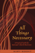All Things Necessary: A Practical Guide for Episcopal Church Musicians